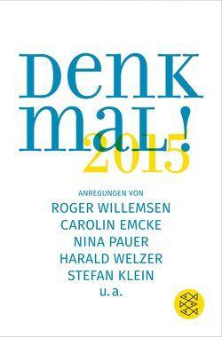 Denk mal! 2015 von Emcke,  Carolin, Pfaller,  Robert, Retzer,  Arnold, Welzer,  Harald