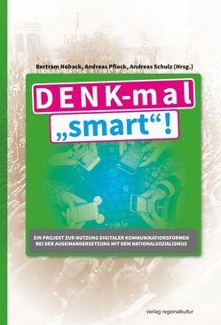 "DENK-mal ""smart""! von Noback,  Bertram, Pflock,  Andreas, Schulz,  Andreas"