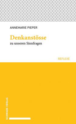 Denkanstösse zu unseren Sinnfragen von Pieper,  Annemarie