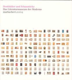 Denkbilder und Schaustücke. Das Literaturmuseum der Moderne von Deutsches Literaturarchiv,  Marbach