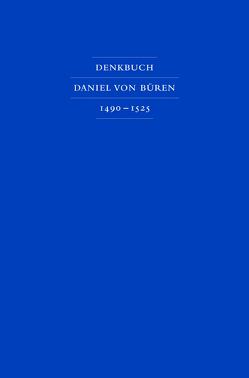 Denkbuch des Bremer Bürgermeisters Daniel von Büren des Älteren 1490 – 1525 von Hofmeister,  Adolf E, Kamp,  Jan van de