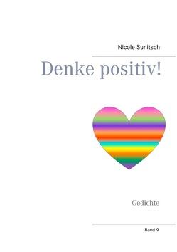 Denke positiv! von Sunitsch,  Nicole
