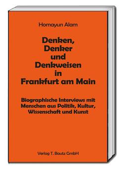Denken, Denker und Denkweisen in Frankfurt am Main von Alam,  Homayun
