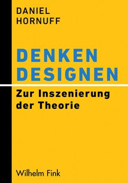 Denken designen von Hornuff,  Daniel