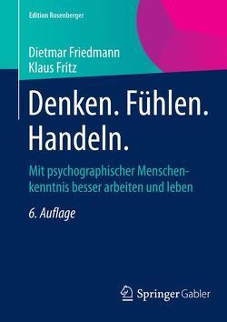 Denken. Fühlen. Handeln. von Friedmann,  Dietmar, Fritz,  Klaus
