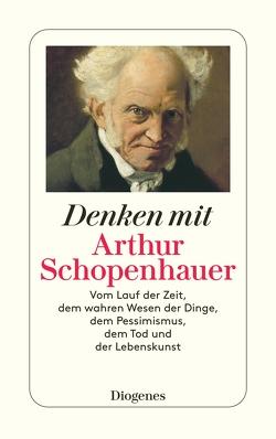 Denken mit Arthur Schopenhauer von Böhmer,  Otto A, Schopenhauer,  Arthur