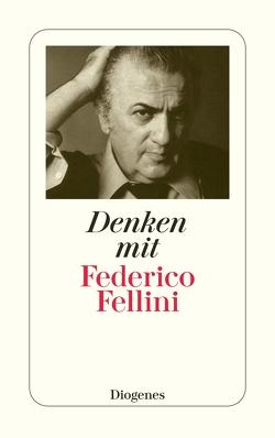 Denken mit Federico Fellini von diverse Übersetzer, Fellini,  Federico