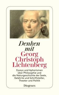 Denken mit Georg Christoph Lichtenberg von Friedell,  Egon, Lichtenberg,  Georg Christoph