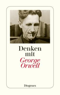 Denken mit George Orwell von Gasbarra,  Felix, Orwell,  George, Richter,  Tina