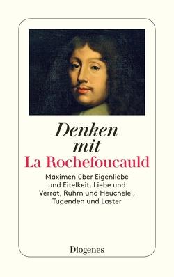 Denken mit La Rochefoucauld von Habeck,  Fritz, Kraus,  Wolfgang, La Rochefoucauld,  François de