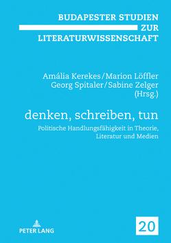 denken, schreiben, tun von Kerekes,  Amália, Löffler,  Marion, Spitaler,  Georg, Zelger,  Sabine