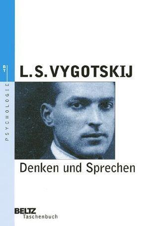 Denken und Sprechen von Lompscher,  Joachim, Métraux,  Alexandre, Rückriem,  Georg, Vygotskij,  Lev Semjonowitsch