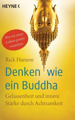 Denken wie ein Buddha von Hanson,  Rick, Krüger,  Knut