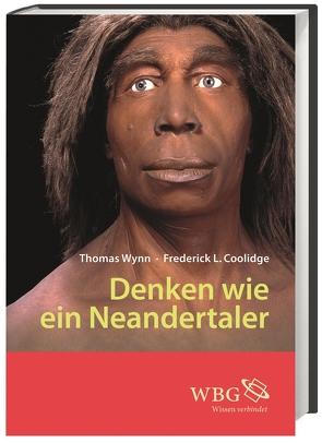 Denken wie ein Neandertaler von Coolidge,  Frederick, Wynn,  Thomas