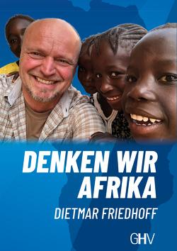 Denken wir Afrika von Friedhoff,  Dietmar
