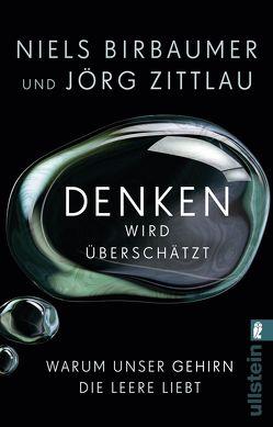 Denken wird überschätzt von Birbaumer,  Niels, Zittlau,  Jörg