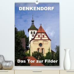 Denkendorf – das Tor zur Filder (Premium, hochwertiger DIN A2 Wandkalender 2020, Kunstdruck in Hochglanz) von Huschka,  Klaus-Peter