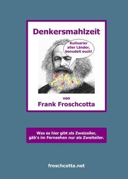 Denkersmahlzeit von Froschcotta,  Frank