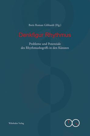 Denkfigur Rhythmus von Gibhardt,  Boris Roman