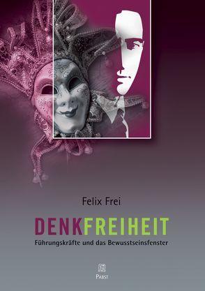 Denkfreiheit von Frei,  Felix