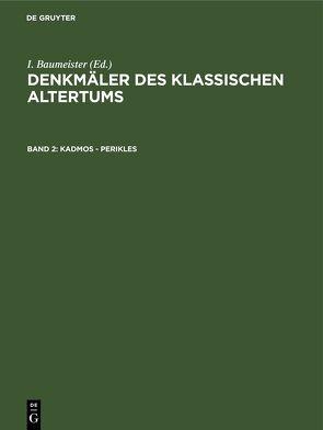 Denkmäler des Klassischen Altertums / Kadmos – Perikles von Baumeister,  I.