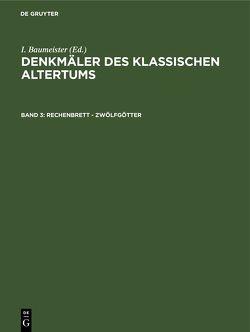 Denkmäler des Klassischen Altertums / Rechenbrett – Zwölfgötter von Baumeister,  I.