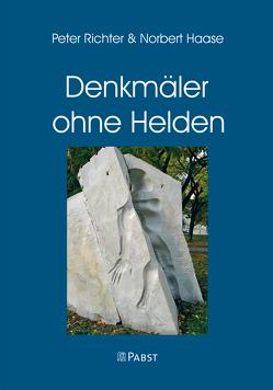 Denkmäler ohne Helden von Haase,  Norbert, Richter,  Peter