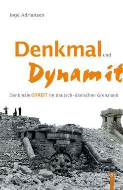 Denkmal und Dynamit von Adriansen,  Inge