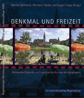 Denkmal und Freizeit von Dallmeier,  Martin, Reidel,  Hermann, Trapp,  Eugen