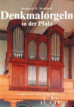 Denkmalorgeln in der Pfalz von Bonkhoff,  Bernhard H., Freytag,  Hans
