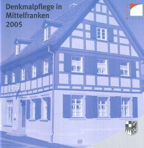 Denkmalpflege in Mittelfranken 2005 von Bartsch,  Richard, Greipl,  Egon J, Hecht,  Julia, Kluxen,  Andrea M., Schacht,  Sigurd