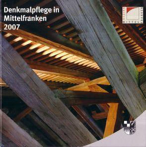 Denkmalpflege in Mittelfranken 2007 von Hecht,  Julia, Kluxen,  Andrea M.