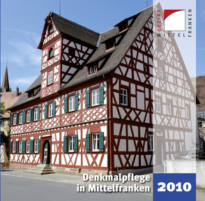 Denkmalpflege in Mittelfranken 2010 von Kluxen,  Andrea M., Krieger,  Julia