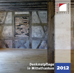 Denkmalpflege in Mittelfranken 2012 von Kluxen,  Andrea M., Krieger,  Julia