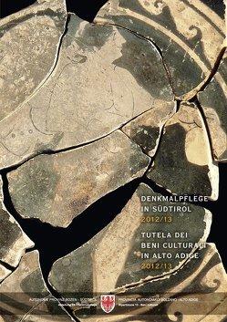 Denkmalpflege in Südtirol 2012/13 von Abteilung Denkmalpflege Südtirol – Autonome Provinz Bozen
