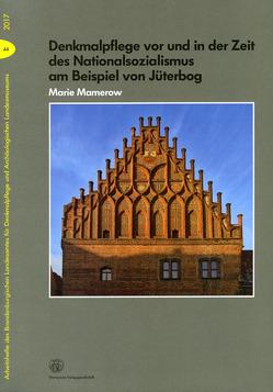 Denkmalpflege vor und in der Zeit des Nationalsozialismus am Beispiel von Jüterbog von Mamerow,  Marie