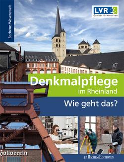 Denkmalpflege – Wie geht das? von LVR-Amt für Denkmalpflege im Rheinland