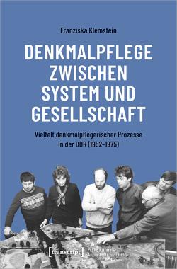 Denkmalpflege zwischen System und Gesellschaft von Klemstein,  Franziska
