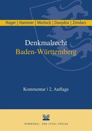 Denkmalrecht Baden-Württemberg von Davydov,  Dimitrij, Hager,  Gerd, Hammer,  Felix, Morlock,  Oliver, Zimdars,  Dagmar