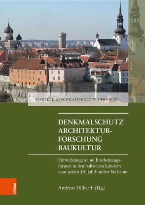 Denkmalschutz – Architekturforschung – Baukultur von Fülberth,  Andreas