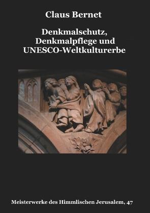 Denkmalschutz, Denkmalpflege und UNESCO-Weltkulturerbe von Bernet,  Claus
