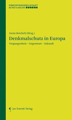 Denkmalschutz in Europa von Reichelt,  Gerte