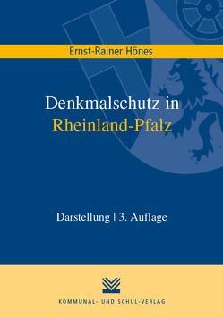 Denkmalschutz in Rheinland-Pfalz von Hönes,  Ernst R