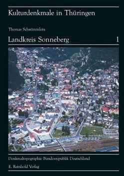 Denkmaltopographie Bundesrepublik Deutschland – Kulturdenkmale in Thüringen / Landkreis Sonneberg von Leidorf,  Klaus, Lucke,  Bertram, Schwämmlein,  Thomas, Szyszka,  Hans P