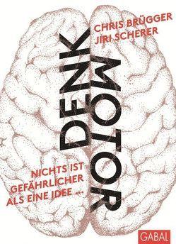 Denkmotor von Brügger,  Chris, Scherer,  Jiri
