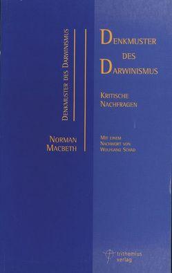 Denkmuster des Darwinismus von Macbeth,  Norman, Ravagli,  Lorenzo, Schad,  Wolfgang