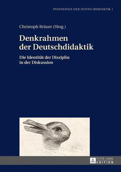 Denkrahmen der Deutschdidaktik von Bräuer,  Christoph
