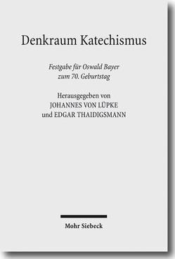 Denkraum Katechismus von Bayer,  Oswald, Lüpke,  Johannes von, Thaidigsmann,  Edgar