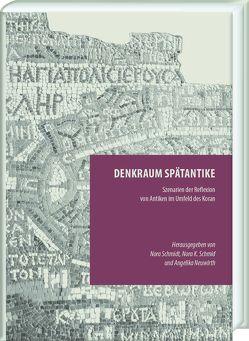 Denkraum Spätantike von Neuwirth,  Angelika, Schmid,  Nora Katharina, Schmidt,  Nora