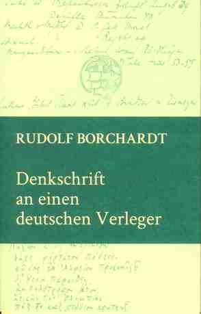 Denkschrift an einen deutschen Verleger von Borchardt,  Rudolf, Burdorf,  Dieter, Eschenbach,  Gunilla